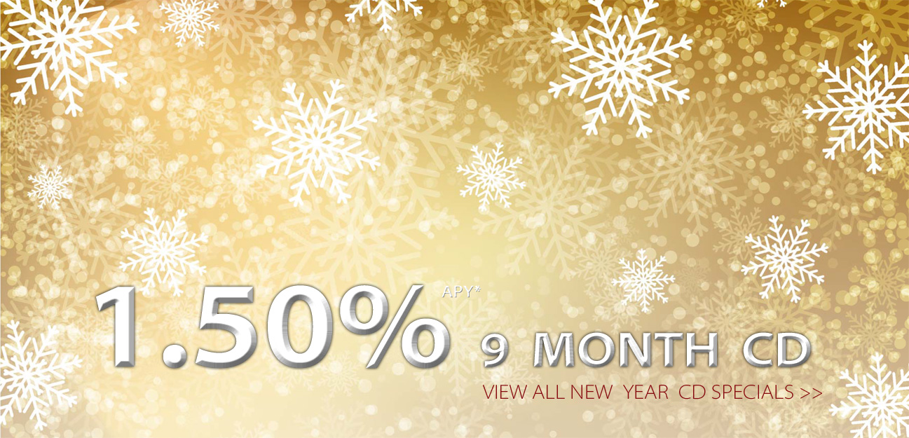 9 month cd special. 1.50% APY*
