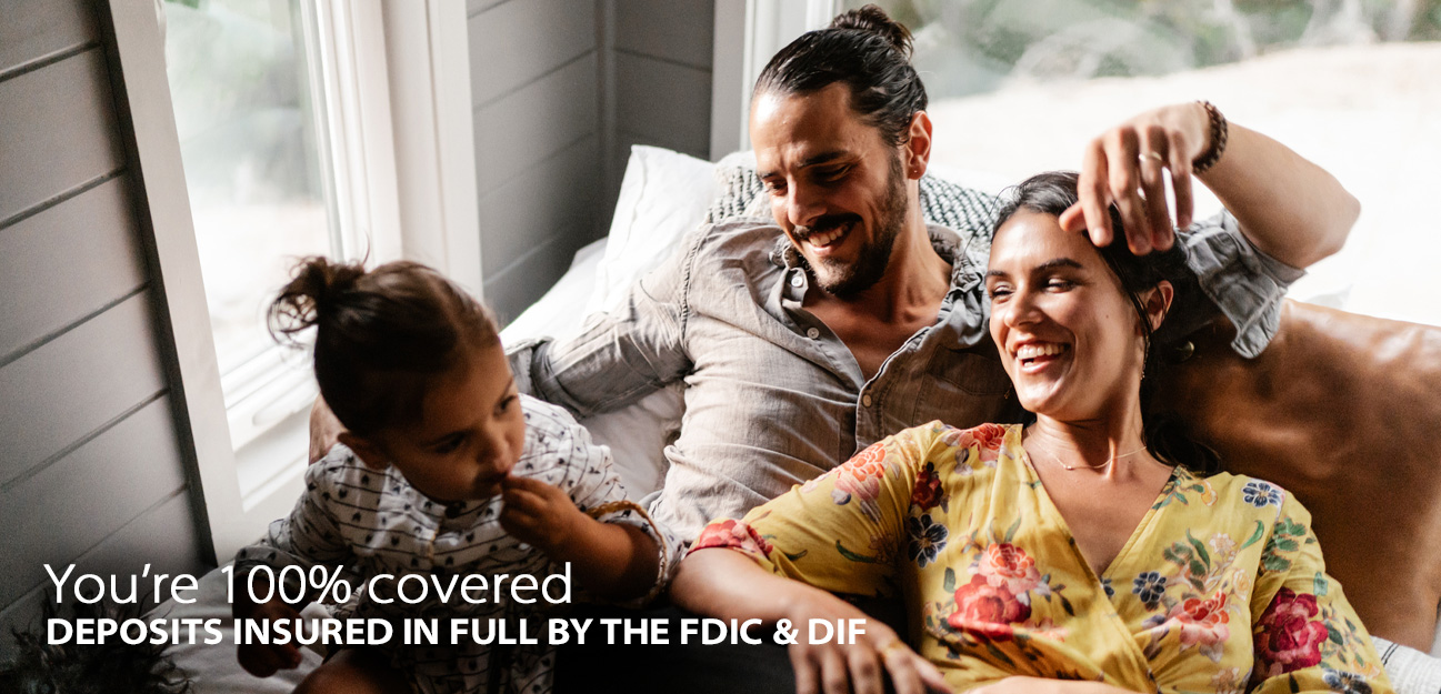 you're 100% covered. deposit sinsured in full by FDIC and DIF