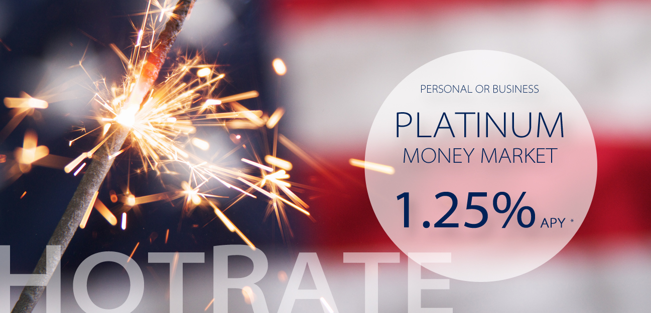 Personal or business platinum money market. 1.25% APY*