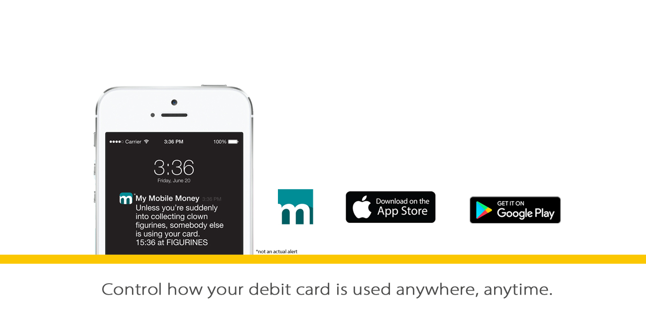 Control how your debit card is used anytime anywhere
